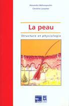 Couverture du livre « La Peau Structure Et Physiologie » de Alexandre Melissopoulos et Christine Levacher aux éditions Tec Et Doc