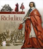 Couverture du livre « La légende de Richelieu » de Collectif aux éditions Somogy