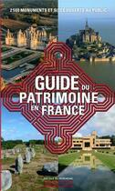 Couverture du livre « Le guide du patrimoine en France ; 2 500 monuments et sites ouverts au public » de Collectif aux éditions Editions Du Patrimoine