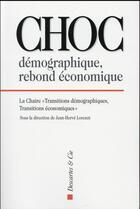 Couverture du livre « Le choc démographique ; enjeux et solutions » de Jean-Herve Lorenzi aux éditions Descartes & Cie