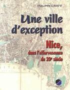 Couverture du livre « Une ville d'exception ; Nice, dans l'effervescence du 20e siècle » de Philippe Graff aux éditions Serre