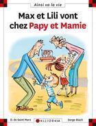 Couverture du livre « Max et Lili vont chez Papy et Mamie » de Serge Bloch et Dominique De Saint-Mars aux éditions Calligram
