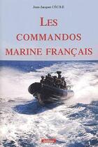 Couverture du livre « Les commandos de marine français » de Jean-Jacques Cecile aux éditions Marines