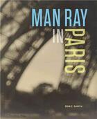 Couverture du livre « Man Ray In Paris /Anglais » de Garcia Erin C. aux éditions Tate Gallery