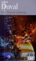 Couverture du livre « Les pousse-pierres » de Arnaud Duval aux éditions Gallimard