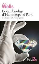 Couverture du livre « Le cambriolage d'Hammerpond Park ; et autres nouvelles extravagantes » de Herbert George Wells aux éditions Gallimard
