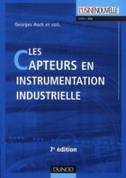 Couverture du livre « Les capteurs en instrumentation industrielle (7e édition) » de Georges Asch aux éditions Dunod