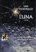 Couverture du livre « Luna » de Ian Mcdonald aux éditions Denoel