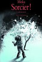 Couverture du livre « Sorcier ! t.8 ; la fin du monde » de Moka aux éditions Ecole Des Loisirs