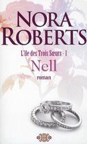 Couverture du livre « L'île des trois soeurs t.1 ; Nell » de Nora Roberts aux éditions J'ai Lu