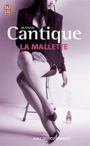 Couverture du livre « La mallette » de Jeanne Cantique aux éditions J'ai Lu
