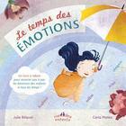 Couverture du livre « Le temps des émotions » de Julie Belaval et Carla Manea aux éditions Ctp Rue Des Enfants