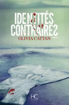 Couverture du livre « Identités contraires » de Olivia Cattan aux éditions Herve Chopin