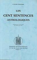 Couverture du livre « Les Cent Sentences Astrologiques » de Claude Ptolemee aux éditions Traditionnelles