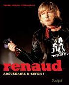 Couverture du livre « Renaud ; abécédaire d'enfer » de Stephane Loisy et Thierry Sechan aux éditions Archipel