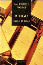 Couverture du livre « Bingo » de Jean-Francois Pigeat aux éditions Le Dilettante