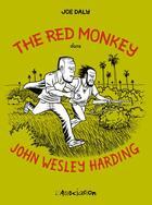 Couverture du livre « The red monkey dans John Wesley Harding » de Joe Daly aux éditions L'association