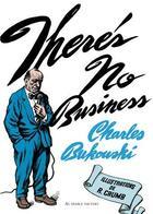 Couverture du livre « There's no business » de Charles Bukowski et Robert Crumb aux éditions Au Diable Vauvert