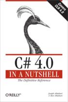 Couverture du livre « C# 4.0 in a Nutshell ; the definitive reference » de Joseph Albahari aux éditions O'reilly Media