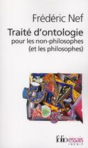 Couverture du livre « Traité d'ontologie pour les non philosophes (et les philosophes) » de Frederic Nef aux éditions Folio