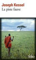 Couverture du livre « La piste fauve » de Joseph Kessel aux éditions Gallimard