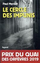 Couverture du livre « Le cercle des impunis » de Paul Merault aux éditions Fayard