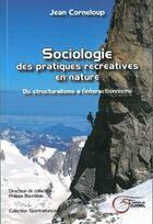 Couverture du livre « Sociologie des pratiques recre » de Jean Corneloup aux éditions Fournel