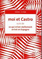 Couverture du livre « Moi et Castro » de Erroll Flynn aux éditions Editions Du Sonneur