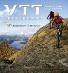 Couverture du livre « VTT autour du monde ; 16 destinations à découvrir » de Frederic Glo et Alain Olivier aux éditions Ouest France