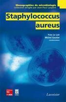 Couverture du livre « Staphyloccocus aureus » de Yves Le Loir aux éditions Tec Et Doc