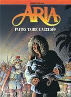 Couverture du livre « Aria T.37 ; faites taire l'accusée » de Michel Weyland aux éditions Dupuis