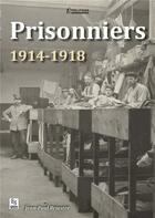 Couverture du livre « Prisonniers 1914-1918 » de Jean-Paul Briastre aux éditions Editions Sutton