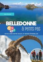 Couverture du livre « Belledonne a petits pas - 40 balades entre soleil et neiges eternelles » de Jean Daumas aux éditions La Fontaine De Siloe