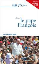 Couverture du livre « Prier 15 jours avec... T.200 ; le pape François » de Francois Vayne aux éditions Nouvelle Cite