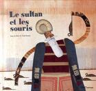 Couverture du livre « Le sultan et les souris » de De Boer. Joan et Txell Darne aux éditions Oqo