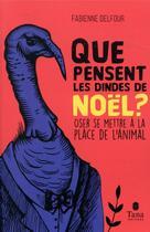 Couverture du livre « Que pensent les dindes de Noël ? oser se mettre à la place de l'animal » de Fabienne Delfour aux éditions Tana