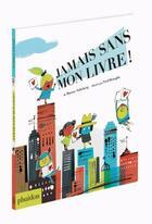 Couverture du livre « Jamais sans mon livre ! » de Frederic Benaglia aux éditions Phaidon Jeunesse