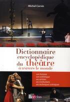 Couverture du livre « Dictionnaire Bordas encyclopédique du théâtre à travers le monde » de Michel Corvin aux éditions Bordas