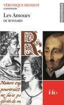Couverture du livre « Les amours de ronsard (essai et dossier) » de Veronique Denizot aux éditions Folio