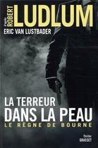 Couverture du livre « La terreur dans la peau » de Robert Ludlum aux éditions Grasset Et Fasquelle