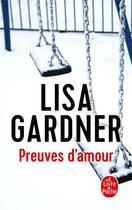 Couverture du livre « Preuves d'amour » de Lisa Gardner aux éditions Lgf