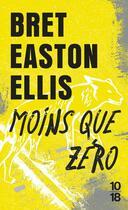 Couverture du livre « Moins que zéro » de Bret Easton Ellis aux éditions 10/18