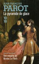 Couverture du livre « La pyramide de glace » de Jean-Francois Parot aux éditions 10/18