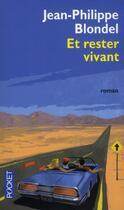 Couverture du livre « Et rester vivant » de Jean-Philippe Blondel aux éditions Pocket