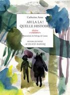 Couverture du livre « Ah la la ! quelle histoire (nouvelle édition Heyoka) » de Edwige De Lassus et Catherine Anne aux éditions Actes Sud-papiers