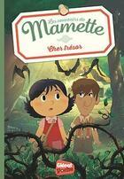 Couverture du livre « Les souvenirs de Mamette T.4 ; cher trésor » de Romain Gadiou et Chloe Sastre aux éditions Glenat Jeunesse