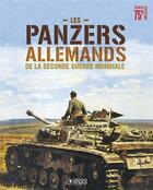 Couverture du livre « Les panzers allemands de la seconde guerre mondiale » de Collectif aux éditions Glenat