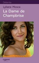 Couverture du livre « La dame de Champbrise » de Lyliane Mosca aux éditions Feryane