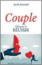 Couverture du livre « Couple ; clefs pour le réussir » de Jacob Azeroual aux éditions Maxima Laurent Du Mesnil