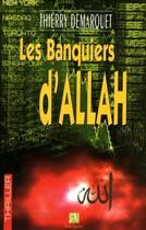 Couverture du livre « Les banquiers d'Allah » de Thierry Demarquet aux éditions Anne Carriere